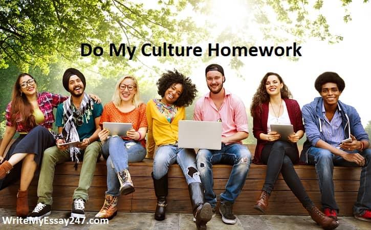 do my culture homework for me - writemyessay247.com