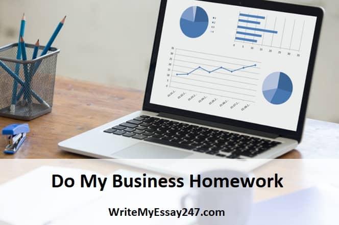 Do My Business Homework - writemyessay247.com