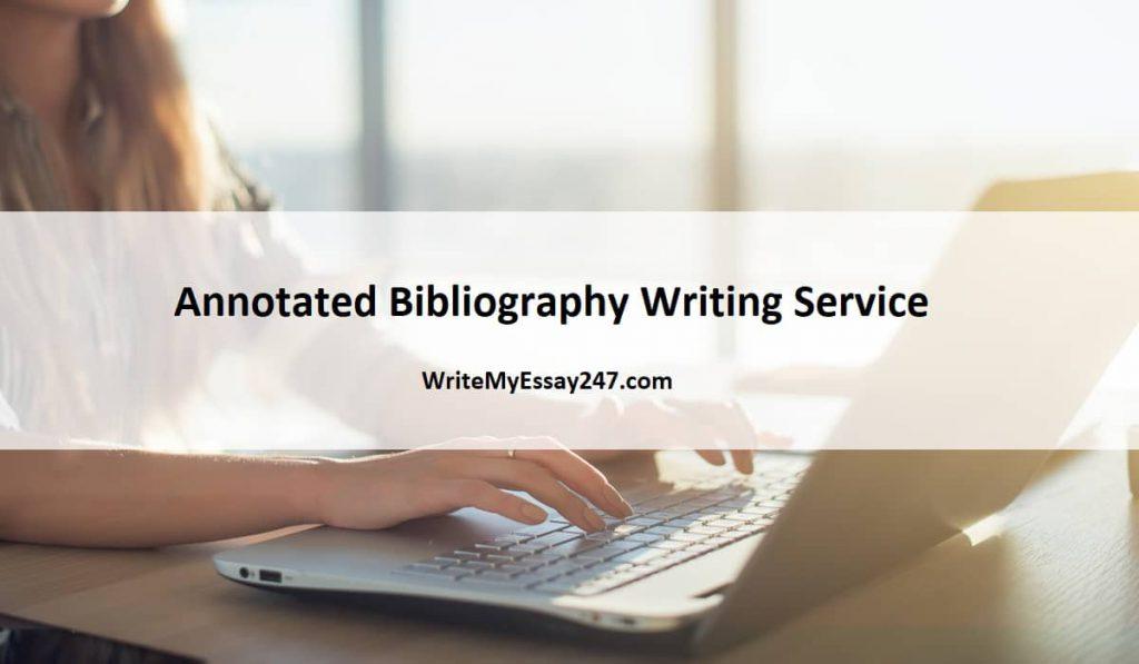 WriteMyEssay247 Annotated Bibliography Writing Service