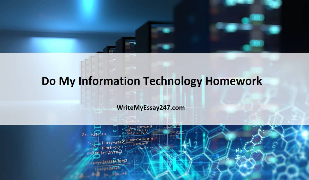 Do My Information Technology Homework For Me