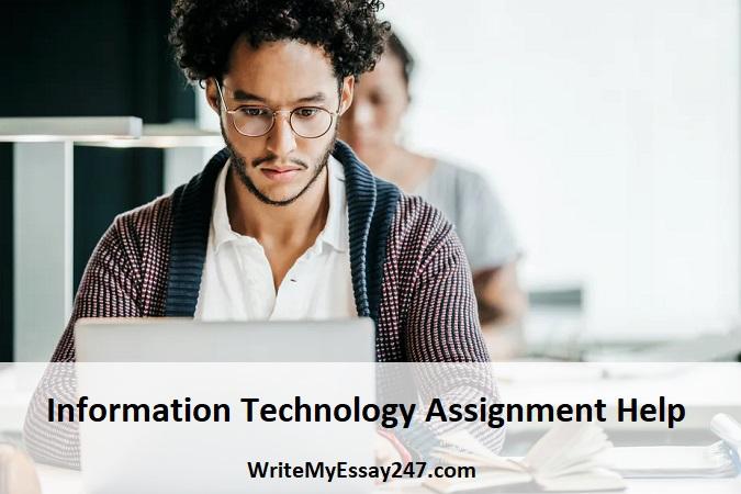 Best Information Technology Assignment Help at WriteMyEssay247.com